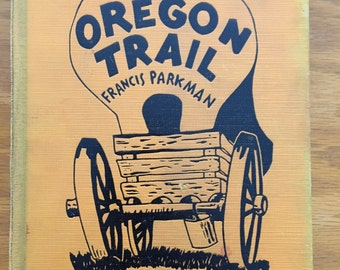 The Oregon Trail Book, by Francis Parkman, 1937 The Oregon Trail