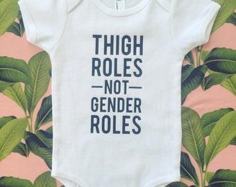 Thigh roles not gender roles baby onesie romper / baby bodysuits