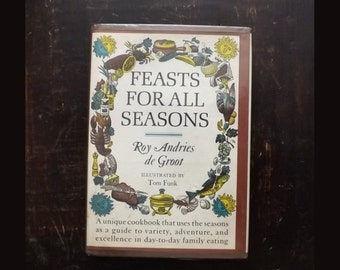 Vintage Cookbook Feasts For All Seasons, Roy Andries de Groot 1966 Cook Book