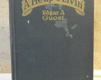 A Heap O Livin' by Edgar A. Guest
