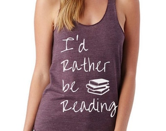 I'd Rather Be READING Cursive Books Ladies Heathered Tank Top Shirt screenprint Alternative Apparel