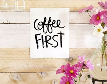 Canvas Art print- Coffee First brush script hand lettered art - Beautiful cotton canvas art print. Order as an 8x10 11x14 or 16x20 size.