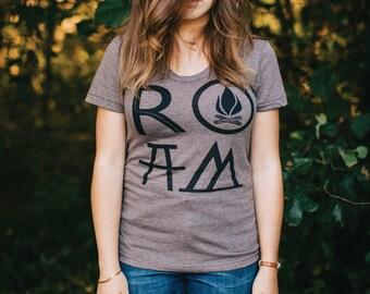 Camping shirt for women - graphic tee for her - wanderlust, travel, hiking t shirt - message tee - travel print - ROAM by Blackbird Tees