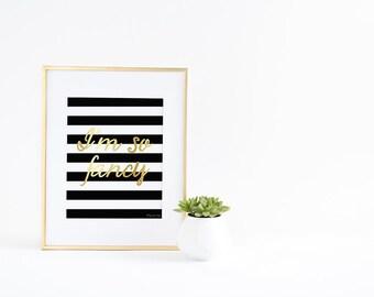 I'm so Fancy Printable Art   Office Decor   Nursery Art   Gold Printable with Black and White Stripes   Printable Home Decor Art