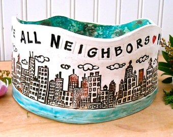 We Are All Neighbors, Peace City & Sea Serving Bowl - HandMade Stamped Buildings, Clouds, Turquoise, Gold Earth Brown Neighborhood Home Dish