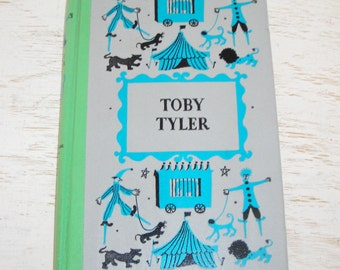 Toby Tyler vintage book 1958 Ten Weeks With a Circus - by James Otis junior deluxe editions - childrens room decor