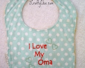 I Love my Oma Embroidered Bib with Velcro Closure for Babies and Toddlers
