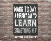 Classroom Chalkboard Art, A Perfect Day To learn Something New, 8 x 10, 11 x 14, 16 x 20, INSTANT DOWNLOAD,Classroom Wall Art,Homeschool Art