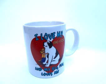Vintage Coffee Mug Cup I Love My Big Dog And My Big Dog Loves Me 1996 Big Dog Brand 4 X 5 Inches Ceramic