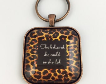 She believed she could so she did - Key Chain or Necklace - Large Square w/Leopard Print - Available in 4 Finishes