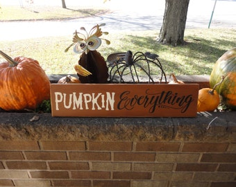 "Fall Sign/Pumpkin Everything/Fall Decor/Autumn Sign/Thanksgiving Decor/Halloween Sign/Wood Sign/Rustic/Home Decor/DAWNSPAINTING/6""x24"""
