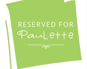 Reserved for Paulette
