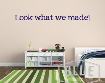 Look what we made! Vinyl Wall Decal - Home Vinyl Wall Decal for children's artwork - Artwork Vinyl Wall Decal - Kids Artwork Decal
