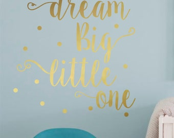 Dream Big Little One-Vinyl Wall Decal-Nursery Decor- Girl or Boy Bedroom Decor- Lettering Decor- Words for the wall- Vinyl Lettering