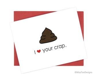 Funny Boyfriend Card - I Love Your Crap - Cute Gift - Poop Card - Anniversary