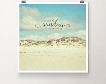 Easy - Fine Art Print beach dunes sky summer clouds typography photo quote text lyrics song music