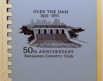 Over The Dam 1921-1971 50th Anniversary Sevakeen Country Club Ohio Cookbook