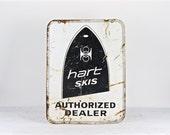 Vintage Hart Skis Metal Sign, Vintage Hart Ski Metal Sign, Hart Skis Authorized Dealer Sign, Old Sign, Skis, Ski Sign, Ski Lodge Decor