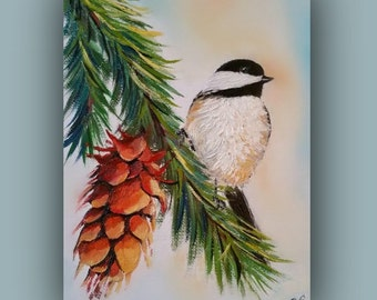 Oil Paintnig, CHICKADEE & the Pine-cone, Original Oil painting, bird, chick-a-dee, tree, signed by the artist