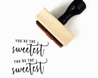 You're the Sweetest Stamp - UPLIFT NOTES Rubber Stamp - Art Journaling, Planner Reminder, Thank You - Wood Mounted Rubber Stamp