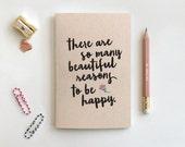 Mini Journal, Large or Midori Notebook & Pencil Set, There are So Many Beautiful Reasons to Be Happy on Brown Cardstock, Stocking Stuffer