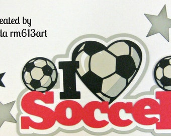 I love Soccer Red title paper piecing for  premade scrapbook page title by Rhonda rm613art