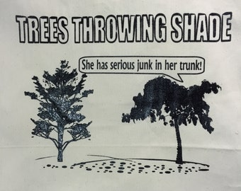 Funny Tote Bag, Shade, Dis, Throwing Shade, Trees, Cheeky, Junk In Her Trunk, Gift
