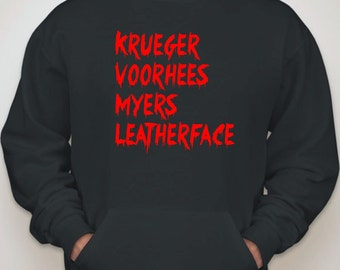 Horror Hoodie Sweatshirt Krueger Voorhees Myers Leatherface - Slasher Movie Shirt Jason Freddy Michael Friday the 13th Texas Chainsaw