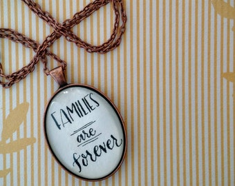 Families Are Forever Glass Dome Pendant Necklace - Handwritten Black Ink Calligraphy Jewelry - Gift for Her - Statement Necklace - LDS