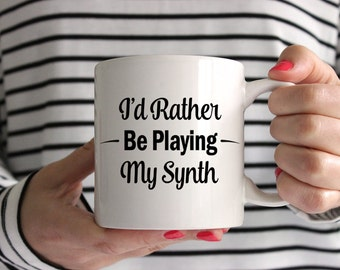 I'd Rather Be Playing My Synth! Mug