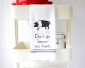 Funny Kitchen Towels - Tea Towels - Funny Hand Towels - Funny Dish Towels - Kitchen Puns  - Wedding Gift - Memorial Day - Pig - Bacon Lover