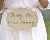 Wedding sign Daddy, here comes Mommy- wedding sign- rustic wedding