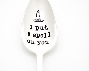 Halloween Spoon. I Put A Spell On You, with witch hat. Hand stamped silverware for witch's brew. By Milk & Honey.
