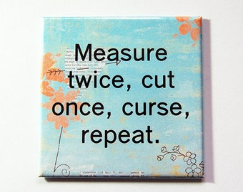 Quilting magnet, Gift for quilter, Magnet, Fridge magnet, Magnet for quilter, Measure twice, cut once, loves to quilt, quilting (5313)