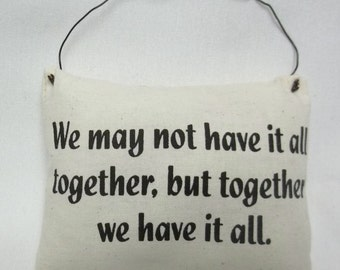 Together We Have It All Ornament