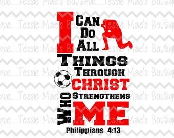 I can do all things through Christ, Soccer SVG, DXF, EPS Instant Download, Digital Design, Religious Shirt, Soccer Shirt, Soccer Mom Shirt
