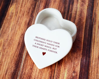 SHIPS FAST - Mother of the Bride Gift - Heart Keepsake Box - Mothers Hold Their Children's Hands for a Short While But Their Hearts Forever