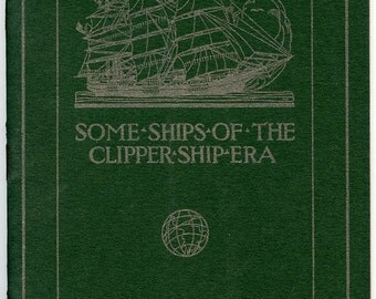 Clipper Ships! Illustrated Monograph, First Edition, 1913, in Wonderful Condition!