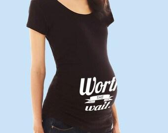 Worth the Wait Maternity Shirt - S M L XL 2XL 3XL