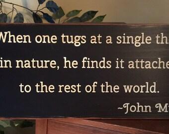 John Muir Nature Quote Wooden Primitive Sign