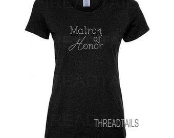 Matron of Honor Rhinestone T-shirt - Bachelorette party tops, Wedding, Bridal shower apparel, Bling shirts, Bridesmaid gift idea