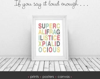 DIGITAL DOWNLOAD // Supercalifragilistic  // Wall Decor, Home Decor, Print, Poster, Canvas, Gift, Disney, Supercalifragilisticexpialidocious