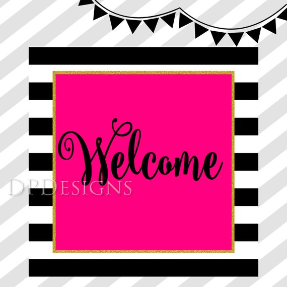 Black White Gold Welcome Sign - INSTANT DOWNLOAD
