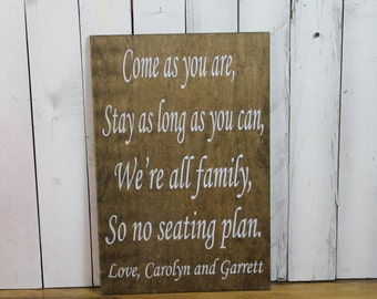 """Wedding signs/ Reception tables/Seating Plan/ """"Come as you are, Stay as long as you Can, We're all family, So no seating plan/Rustic/Stain"""