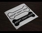 """Adopt Don't Shop vinyl decal 2.25"""" x 6"""" dog puppy bone laptop window car sticker"""