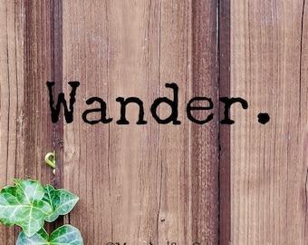Wander (3), Laptop Stickers, Laptop Decal, Macbook Decal, Car Decal, Vinyl Decal