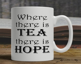 Tea drinkers Mug, mug for tea mug Cup for tea cup. tea gift for tea, Tea & Hope, personalized mug, personalized tea mug with quote mug E1364