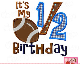It's my half birthday with football,My half Birthday,Football Applique Design -4x4 5x7 6x10-Machine Embroidery Applique Design