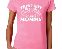 Mommy to Be Shirt Baby on The Way Mom to Be Gift Pregnancy Announcement Shirt baby announcement t shirt This Lady is Going to be a Mommy