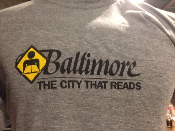 Baltimore: The City That Reads T-Shirt